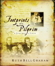 Footprints of a Pilgrim ebook by Ruth Bell Graham