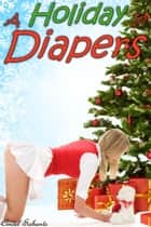 A Holiday in Diapers ebook by Cindel Sabante
