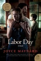 Labor Day ebook by A Novel