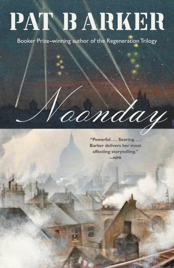 Noonday - A Novel ebook by Pat Barker