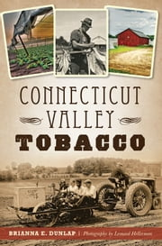 Connecticut Valley Tobacco ebook by Brianna E. Dunlap,Leonard Hellerman