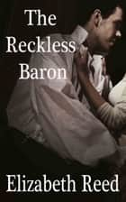 The Reckless Baron ebook by Elizabeth Reed