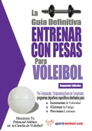 La guía definitiva - Entrenar con pesas para voleibol ebook by Rob Price