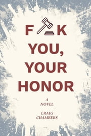 Fuck You, Your Honor ebook by Craig Chambers