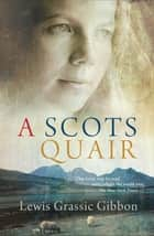 A Scots Quair ebook by Lewis Grassic Gibbon