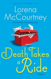 Death Takes a Ride (The Cate Kinkaid Files Book #3) - A Novel ebook by Lorena McCourtney