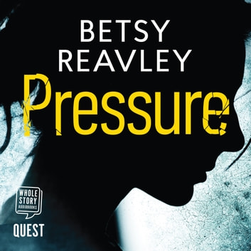 Pressure audiobook by Betsy Reavley