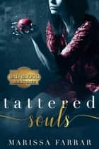 Tattered Souls ebook by Marissa Farrar