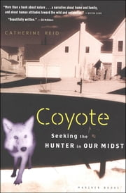 Coyote - Seeking the Hunter in Our Midst ebook by Catherine Reid