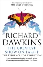 The Greatest Show on Earth - The Evidence for Evolution eBook by Richard Dawkins