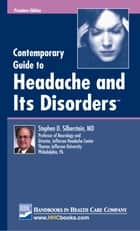 Contemporary Guide to Headache and Its Disorders™ ebook by Stephen D. Silberstein, MD