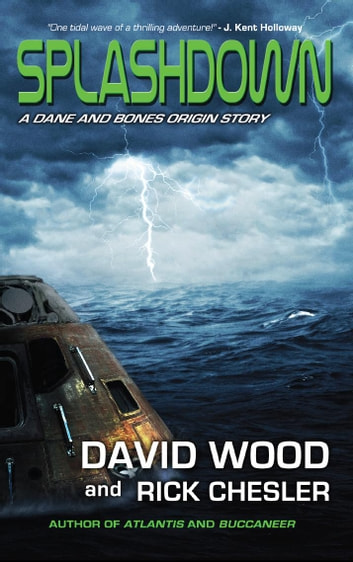Splashdown - A Dane and Bones Origins Story ebook by David Wood