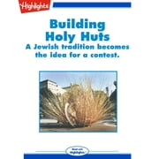 Building Holy Huts - A Jewish Tradition Becomes the Idea for a Contest audiobook by Debra Hess