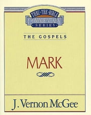 Mark - The Gospels (Mark) ebook by J. Vernon McGee