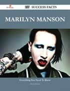Marilyn Manson 107 Success Facts - Everything you need to know about Marilyn Manson ebook by David Jimenez
