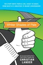 Whiter Shades of Pale ebook by Christian Lander