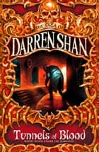 Tunnels of Blood (The Saga of Darren Shan, Book 3) ebook by Darren Shan