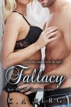 Fallacy - The Apprehensive Series, #1 ebooks by K.A. Berg