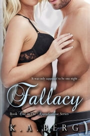 Fallacy - The Apprehensive Series, #1 ebook by K.A. Berg