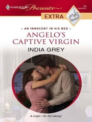 Angelo's Captive Virgin ebook by India Grey