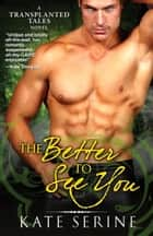 The Better to See You ebook by Kate SeRine