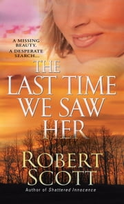 The Last Time We Saw Her ebook by Robert Scott