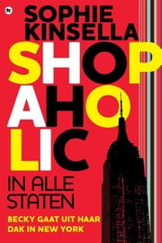 Shopaholic in alle staten ebook by Sophie Kinsella