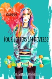 Four Letters in Reverse ebook by Christina Channelle