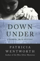 Down Under ebook by Patricia Wentworth