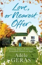 Love, or Nearest Offer ebook by Adèle Geras