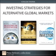 Investing Strategies for Alternative Global Markets (Collection) ebook by Vishaal B. Bhuyan,Scott Phillips,Jeffrey Towson
