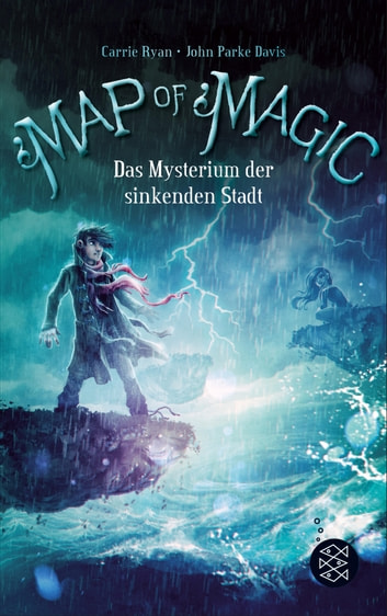 Map of Magic – Das Mysterium der sinkenden Stadt (Bd. 2) ebook by John Parke Davis,Carrie Ryan