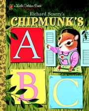 Richard Scarry's Chipmunk's ABC ebook by Roberta Miller,Richard Scarry