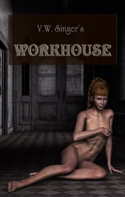 Workhouse ebook by V.W. Singer