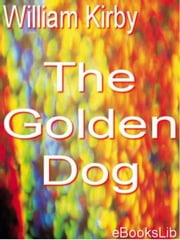 Golden Dog ebook by William Kirby
