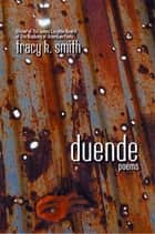 Duende - Poems ebook by Tracy K. Smith