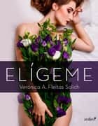 Elígeme ebook by