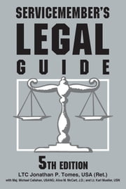 Servicemember's Legal Guide 5th Edition ebook by Lt. Col. Jonathan P. Tomes USA, JAG (Ret.)