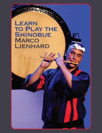 Learn To Play The Shinobue ebook by Marco Lienhard