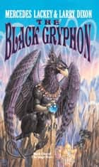 The Black Gryphon eBook by Mercedes Lackey, Larry Dixon