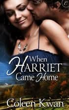 When Harriet Came Home ebook by Coleen Kwan