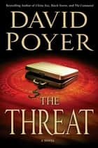 The Threat - A Dan Lenson Novel ebook by David Poyer