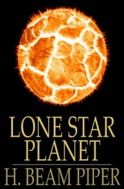 Lone Star Planet ebook by H. Beam Piper,John J. McGuire