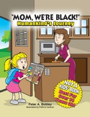 """Mom, We're Black!"" ebook by Peter Bobley"