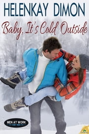 Baby, It's Cold Outside ebook by HelenKay Dimon