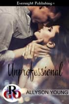 Unprofessional ebook by Allyson Young