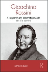 Gioachino Rossini - A Research and Information Guide ebook by