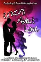 Crazy About Love ebook by Erin Lee, Alana Greig, Sara Schoen,...