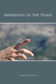 Awareness of the Heart ebook by Dennis T. Maglinte