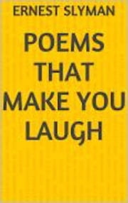 Poems That Make You Laugh ebook by Ernest Slyman